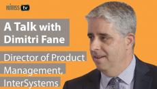 Dimitri Fane, director of product management of TrakCare at InterSystems.
