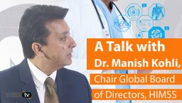 Dr. Manish Kohli, HIMSS' Chair Global Board of Directors